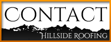 Contact Hillside Roofing & Gutter, certified roofing contractor
