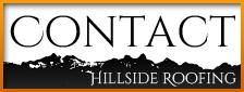 Contact Hillside Roofing & Gutter, certified roofing contractor