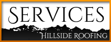 Services by Hillside Roofing & Gutter, certified roofing contractor